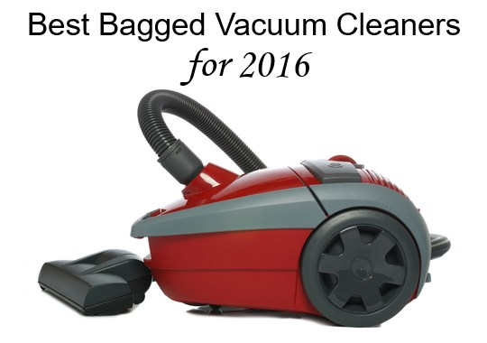Best Bagged Vacuum 2016